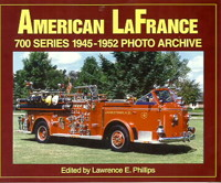 AMERICAN LaFRANCE 700 SERIES 1945-1952, Lawrence E. Phillips, 1998  (арт.  BA8662)