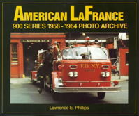 AMERICAN LaFRANCE 900 Series 1958-1964 Photo Archive, Lawrence E. Phillips, 1999   (арт.  BA8664)