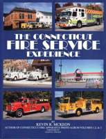 (The) Connecticut Fire Service Experience, Kevin R McKeon, 2011   (арт.  BC7970)